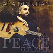 Peace On Earth by Ara Dinkjian