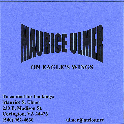 Maurice Ulmer On Eagle's Wings by Maurice Ulmer