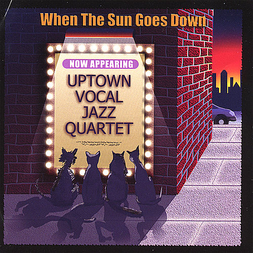 When the Sun Goes Down by Uptown Vocal Jazz Quartet