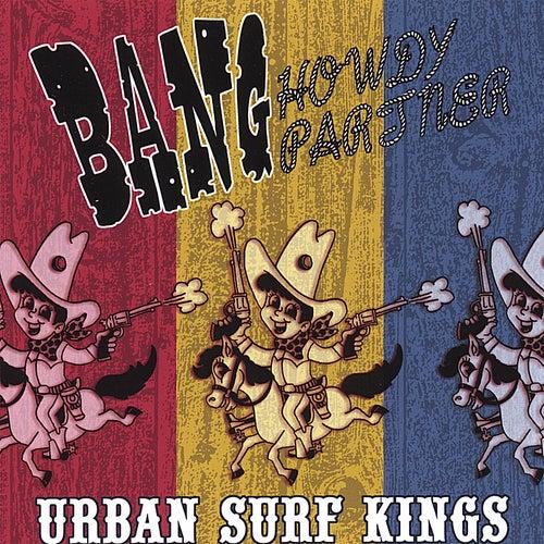 Bang Howdy Partner by Urban Surf Kings