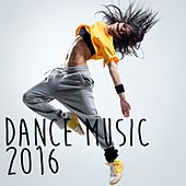 Dance Music 2016 - EP by Various Artists