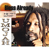 Bless Already by Umojah