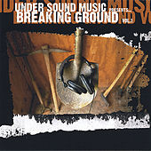 Breaking Ground Vol 1, by Various Artists