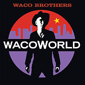 Waco World by Waco Brothers