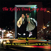 The Kelly's Truck Stop Bop by Ken Clark