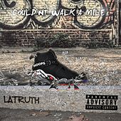 Couldn't Walk a Mile by Latruth