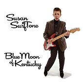 Blue Moon of Kentucky by Susan Surftone