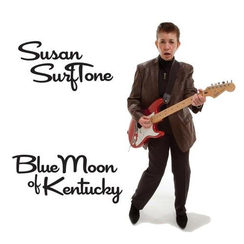Blue Moon of Kentucky by Susan Surftone
