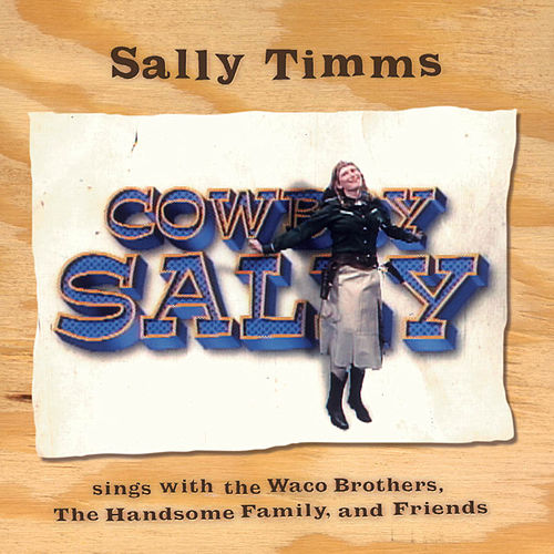 Cowboy Sally by Sally Timms