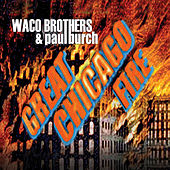 Great Chicago Fire by Paul Burch