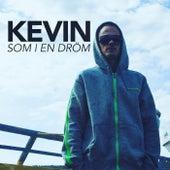 Som I En Dröm by Kevin