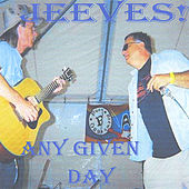 Any Given Day by Jeeves!