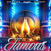 Famous (feat. Blaze & D.Mighty) by Ant Banks