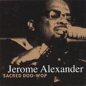 Sacred Doo-Wop by Jerome Alexander