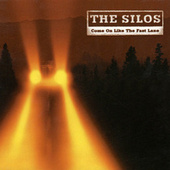 Come On Like The Fast Lane by The Silos