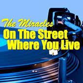 On The Street Where You Live von The Miracles