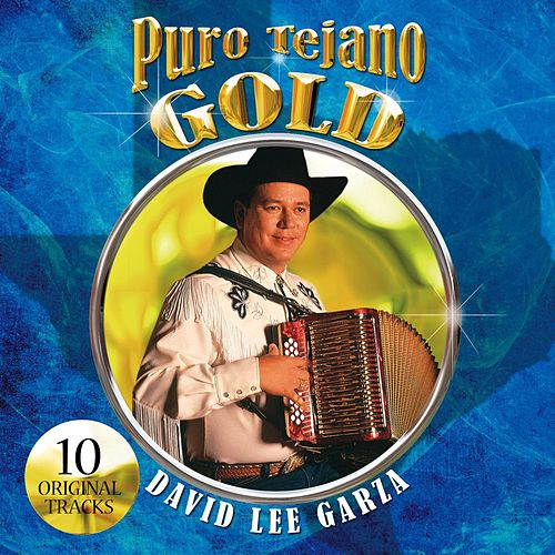 Puro Tejano Gold by David Lee Garza