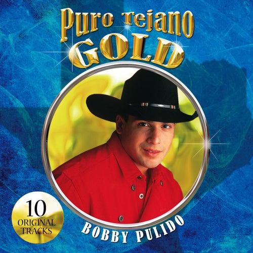 Puro Tejano Gold by Bobby Pulido