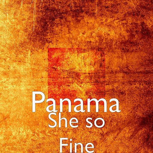She so Fine by Panama
