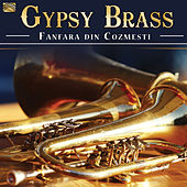 Gypsy Brass by Fanfara Din Cozmesti
