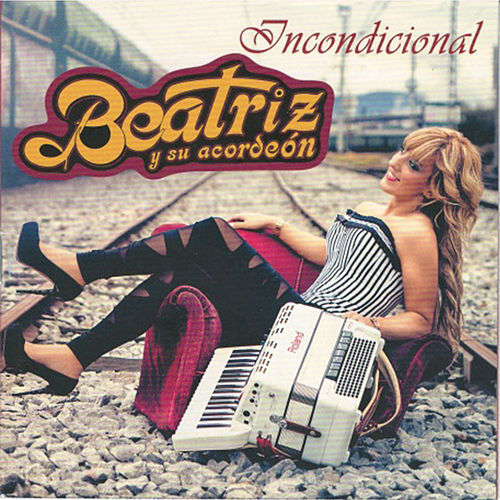 Incondicional by Beatriz y su Acordeón