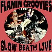 Slow Death Live by The Flamin' Groovies