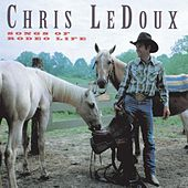 Songs Of Rodeo Life by Chris LeDoux