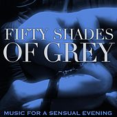 Fifty Shades of Grey (Music for a Sensual Evening) von Various Artists