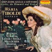 Szep alom, Szállj a szivemre, Liebe, du Himmel auf Erden Maria Tiboldi by Maria Tiboldi
