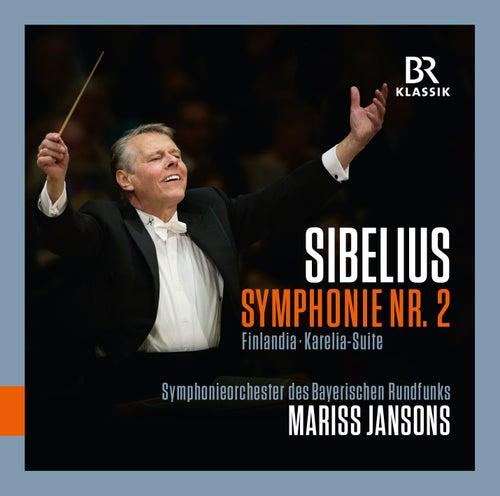 Sibelius: Symphony No. 2 in D Major, Op. 43, Finlandia, Op. 26 & Karelia Suite, Op. 11 (Live) by Symphonie-Orchester des Bayerischen Rundfunks