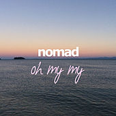 Oh My My by Nomad