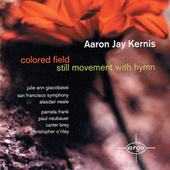 Kernis: Coloured Field; Still Movement with Hymn by Various Artists