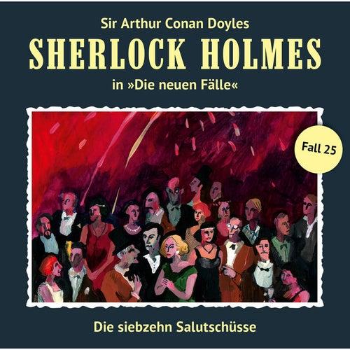 Die neuen Fälle, Fall 25: Die siebzehn Salutschüsse by Sherlock Holmes