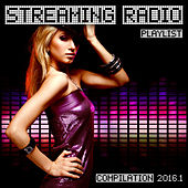 Streaming Radio Playlist Compilation 2016.1 by Various Artists