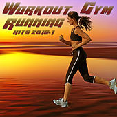 Workout Gym & Running Playlist 2016.1 by Various Artists
