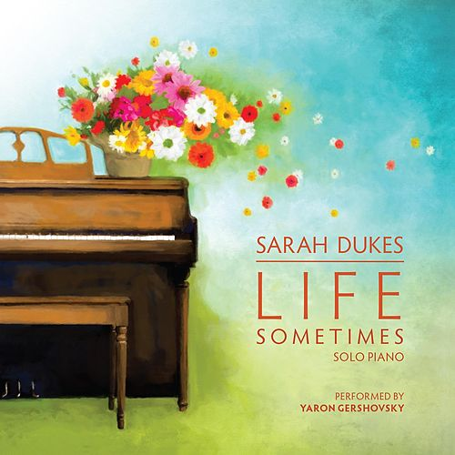 Life Sometimes by Sarah Dukes