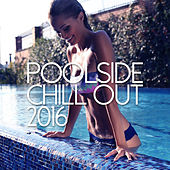 Poolside Chill Out 2016 by Various Artists