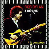 The Complete Concert, Alameda County Coliseum, Oakland, February 11th, 1974 (Remastered, Live on Broadcasting) von Bob Dylan