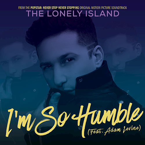 I'm So Humble by The Lonely Island