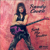 Funk Me Tender by Randy Coven