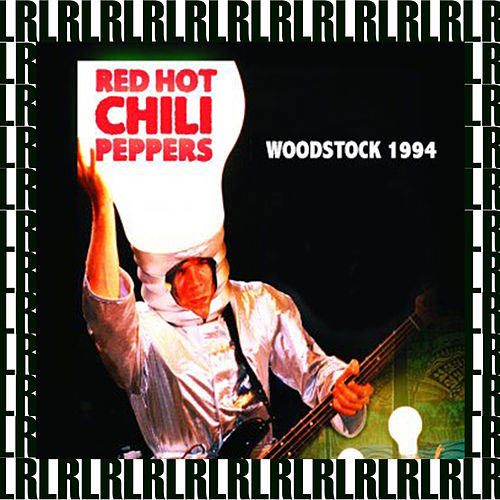 Woodstock Festival, Saugerties, New York, August 14th, 1994 (Remastered, Live on Broadcasting) von Red Hot Chili Peppers