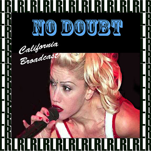 California Broadcast (Remastered, Live) by No Doubt