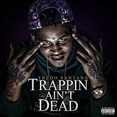Trappin' Ain't Dead by Fredo Santana