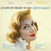 If I Give My Heart to You by Kitty Kallen