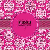 Música para el córazon, Vol. 2 by Various Artists
