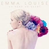 Vs. Head vs. Heart by Emma Louise