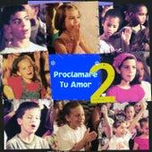 Proclamare Tu Amor 2 by Shout Praises! Kids