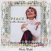Peace: A Celtic Christmas by Sheila Walsh