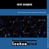 Rest Scapes by Techno Mind