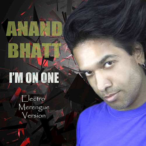 I'm On One Electro Merengue Version by Anand Bhatt